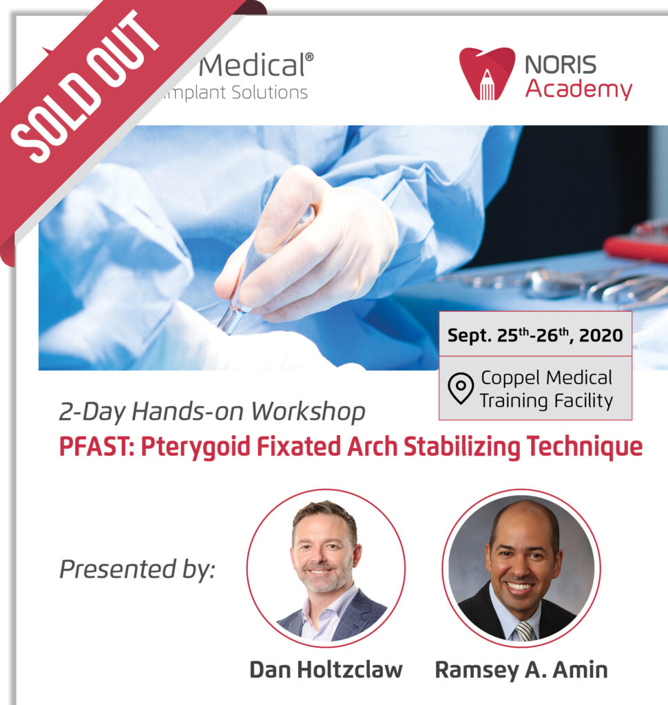 """Sold Out. 2-Day Hands-on Workshop with Dr. Dan Holtzclaw & Dr. Ramsey A. Amin: """"PFAST: PTERYGOID FIXATED ARCH STABILIZING TECHNIQUE"""". Date: September 25th-26th, 2020 